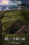 Hyde's Corner Trilogy - Book I - No Man's Land