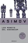 Los robots del amanecer (Robot, #3)