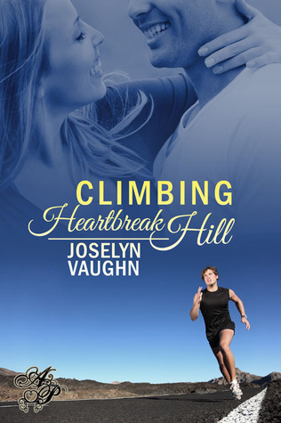 Climbing Heartbreak Hill by Joselyn Vaughn