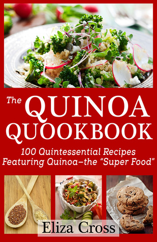 The Quinoa Quookbook by Eliza Cross