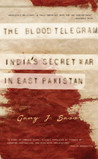 The Blood Telegram : India's Secret War in East Pakistan