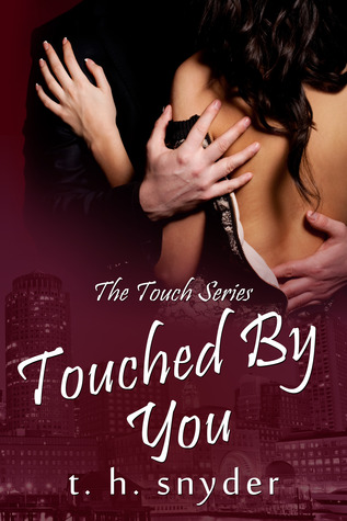 Touched By You (Touch, #2)