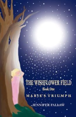The Wishflower Field Marie's Triumph (book 1)