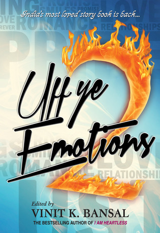Uff Ye Emotions 2 by Vinit K. Bansal