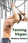 Taming Vegas (Vegas, #1)