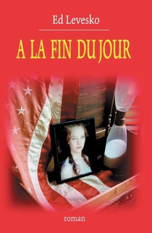 A la Fin du Jour by Ed Levesko