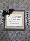 The Halloween Close Call (Kiki Lowenstein Mystery Series, #8.5)