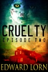 Cruelty (Episode #2)