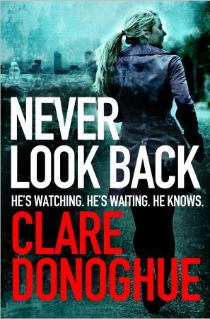 Never Look Back (DI Mike Lockyer) - Clare Donoghue
