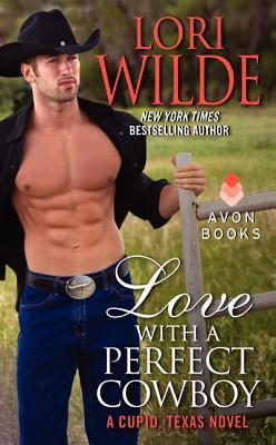 Love with a Perfect Cowboy (Cupid, Texas, #4)