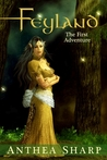 Feyland: The First Adventure (Feyland .5)
