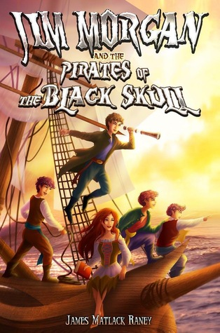 Jim Morgan and the Pirates of the Black Skull by James Matlack Raney