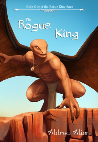 The Rogue King by Aldrea Alien