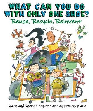 What Can You Do with Only One Shoe?: Reuse, Recycle, Reinvent