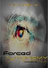Forced Autonomy (Phase 1)