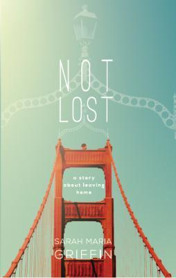 Not Lost by Sarah Maria Griffin