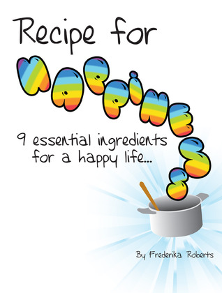 Recipe for Happiness by Frederika Roberts