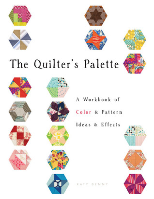 The Quilter's Palette by Katy Denny