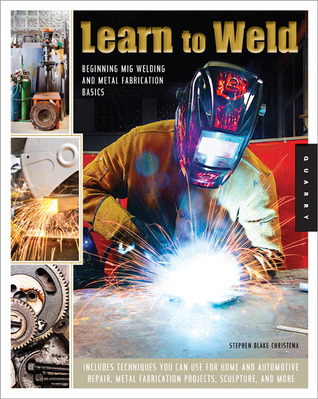 Learn to Weld by Stephen Blake Christena