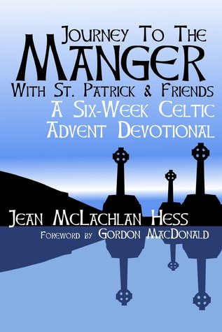 Journey to the Manger with St. Patrick & Friends by Jean McLachlan Hess