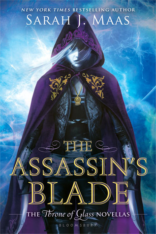The Assassin's Blade: The Throne of Glass Novellas (Throne of Glass, #0.1-#0.5)