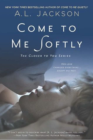 Waiting on Wednesday #5 — Come to Me Softly by A.L. Jackson
