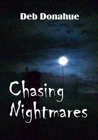 Chasing Nightmares by Deb Donahue