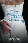 Holy Frigging Matrimony - A Tangled Series Short Story (Tangled, #1.5)