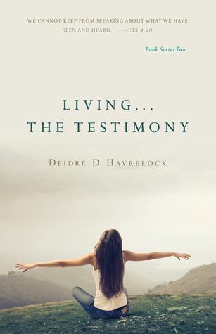 Living The Testimony by Deidre Havrelock