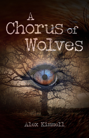 A Chorus of Wolves by Alex M. Kimmell