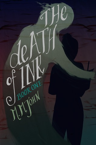 The Death of Ink by M.M. John