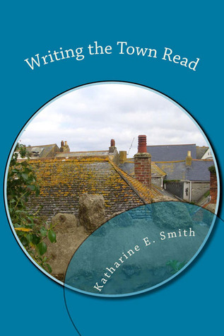 Writing the town Read by Katharine E. Smith