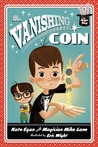 The Vanishing Coin [The Magic Shop Book 1]