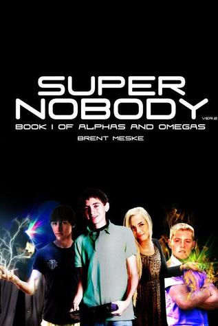 Super Nobody (Alphas and Omegas, #1)