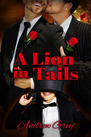 Book review: A lion in Tails by Andrew Grey ( Advent Calendar Event)