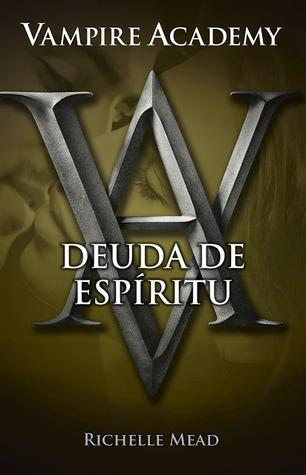 Deuda de espíritu (Vampire Academy, #5)