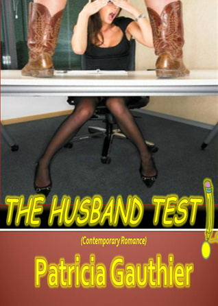The Husband Test by Patricia Gauthier