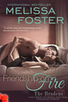 Friendship on Fire (Love in Bloom #6, The Bradens, #3)