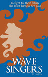 Wave Singers (Equilibria, #1)