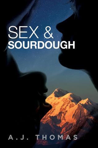 Current Week Review : Sex & Sourdough by A.J Thomas