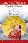 Women's Nonfiction - Partly Cloudy with Scattered Worries (A Matchbook Services Women's Inspirational Gift Idea)