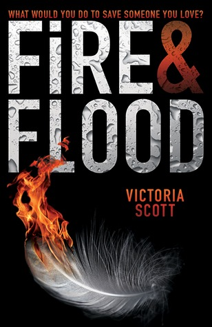 Fire and Flood by Victoria Scott REVIEW !!!!