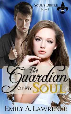 The Guardian Of My Soul - Soul's Desire Series Book 1