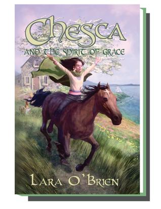 Chesca and the Spirit of Grace by Lara O'Brien