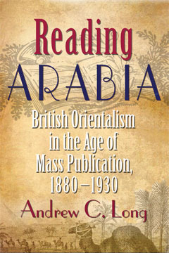 Reading Arabia by Andrew C. Long