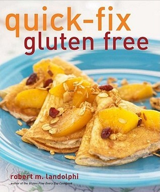 Cookbook Review – Quick-Fix Gluten Free by Robert Landolphi