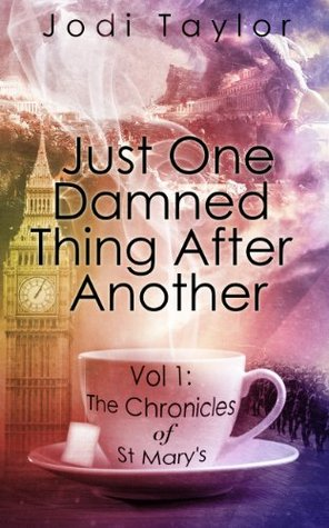 Just One Damned Thing After Another (The Chronicles of St. Mary's Series)