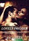 Lovely Trigger (Tristan & Danika, #3)