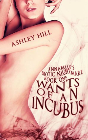 Wants of an Incubus (Annabelle's Erotic Nightmare #1)