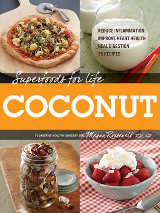 Superfoods for Life Coconut by Megan Roosevelt